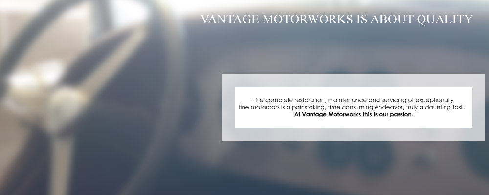 Vantage Motorworks is About Quality
